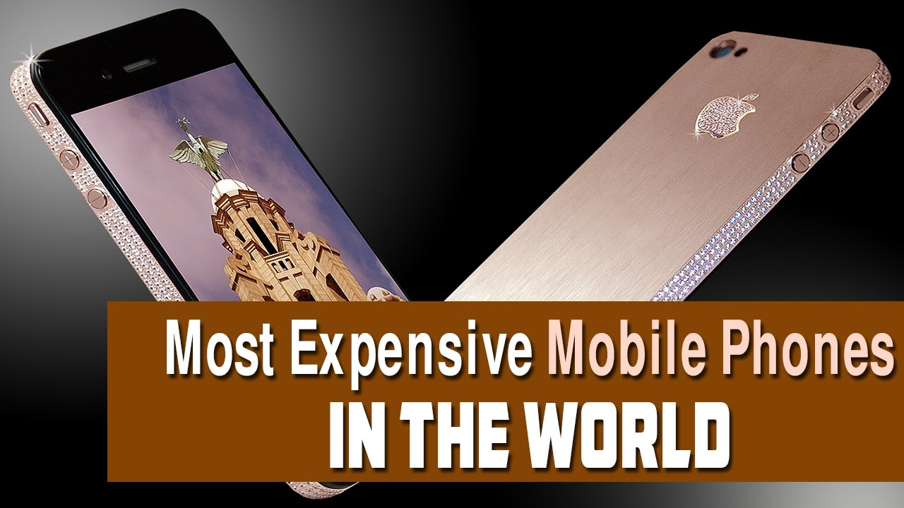 Most Expensive Mobile Phones in the World - YouTube Most Expensive Cell Phone In The World 2017