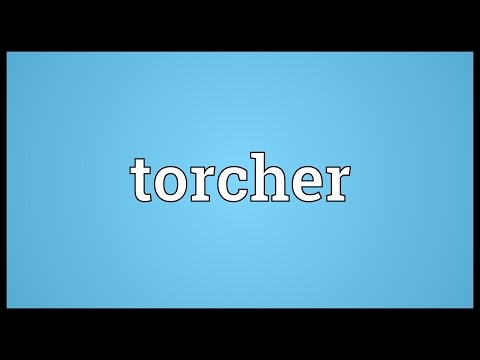Torcher Meaning