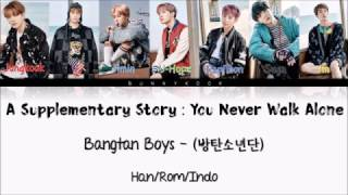 BTS (방탄소년단) - A Supplementary Story : You Never Walk Alone (Han/Rom/Indo)