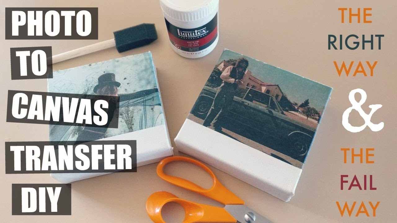 PHOTO TO CANVAS TRANSFER DIY: THE RIGHT WAY & THE FAIL WAY ...