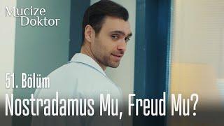 Nostradamus mu yoksa Freud mu? - Mucize Doktor 51. Bölüm