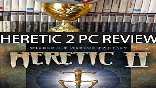 Heretic 2 PC Review