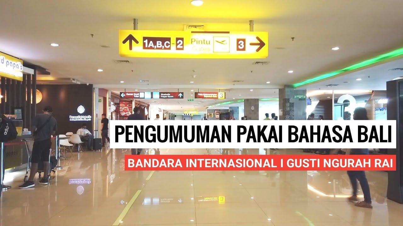 Waw Ada Announcement Pakai Bahasa Bali di Bandara Ngurah Rai, Pengumuman Pakai 3 Bahasa