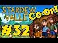 STARDEW VALLEY: Co-Op Multiplayer! - Episode 32