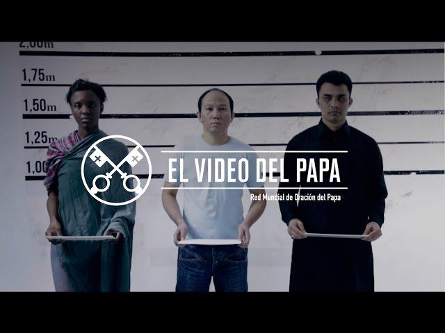 El Video del Papa 03 -2017- Ayudar a los cristianos perseguidos – Marzo 2017