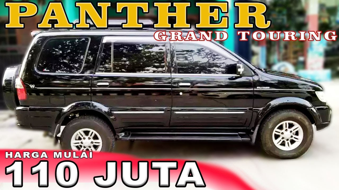 Info Harga Mobil Bekas Isuzu Panther Grand Touring Tahun 2004 2010 Youtube