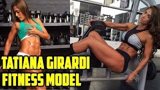 Tatiana Ussa Girardi Fitness Model - Fitness and Workout Exercises Routine for Toning your Body