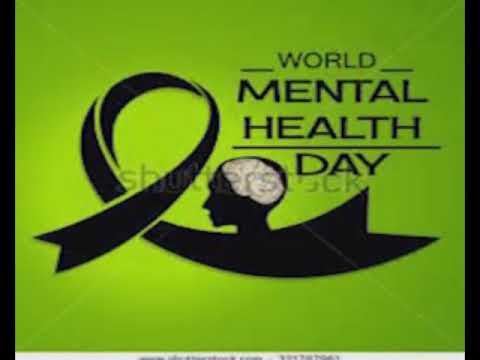 TODAY IS WORLD MENTAL HEALTH DAY   LOOK OUT FOR THE MENTALLY UNSTABLE PERSON AROUND YOU IN YOUR WORK