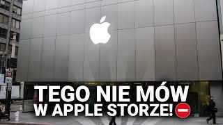 Czego NIE MÓWIĆ w Apple Storze?