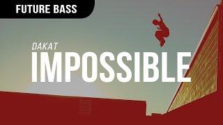 Dakat - Impossible