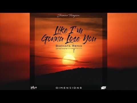 Jasmine Thompson - Like I'm Gonna Lose You (Dimen5ions Bachata Remix Teaser)