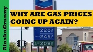 Why Are Gas Prices Going Up Again