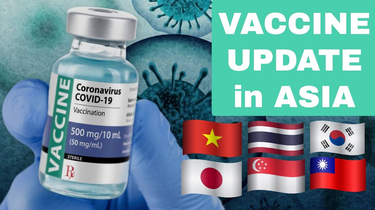 VACCINE IN ASIA - COUNTRY-BY-COUNTRY BREAKDOWN (from Bangkok, Thailand)