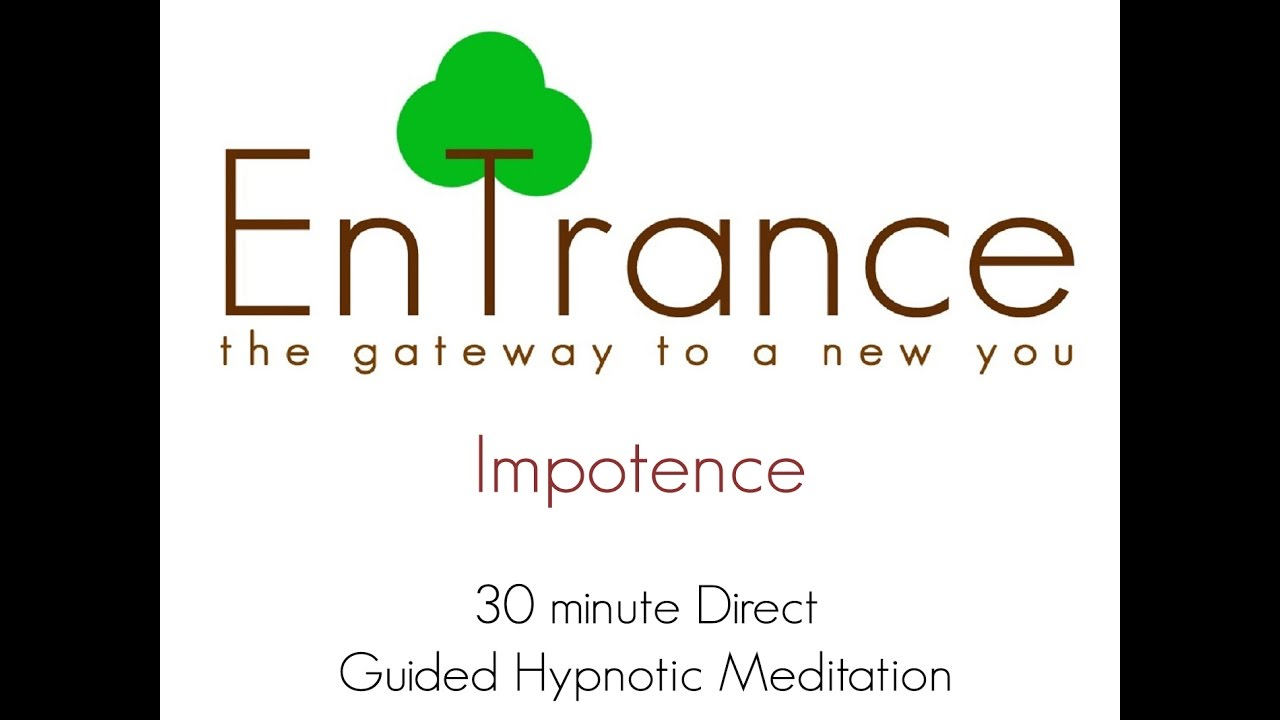 (30') Impotence - Guided Self Help Hypnosis/Meditation