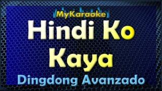 Hindi Ko Kaya - Karaoke version in the style of Dingdong Avanzado