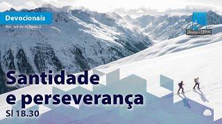 Santidade e perseverança | Sl 18.30