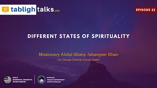 Tabligh Talks E22 - Different States of Spirituality