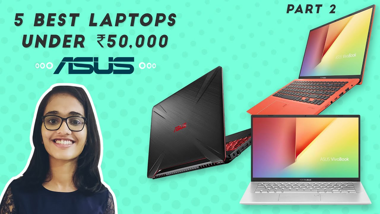 Top 5 Best Laptops under Rs.50,000 (Asus Edition) | August 2020 | Part 2