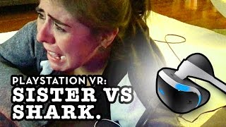 PSVR: Sister vs Shark (Extreme reaction)