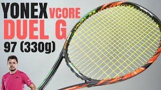 Yonex VCore Duel G 97 330g Racket Review (Stan Wawrinka)