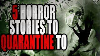 5 Horror Stories to Quarantine To | CreepyPasta Storytime