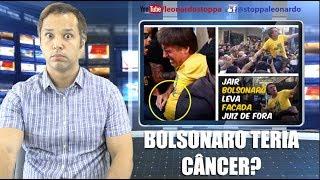 Bolsonaro teria câncer? (16/10/2018) -P895
