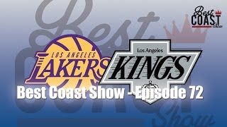 Ep 72 - Lakers & Kings at the Deadline | Best Coast Show