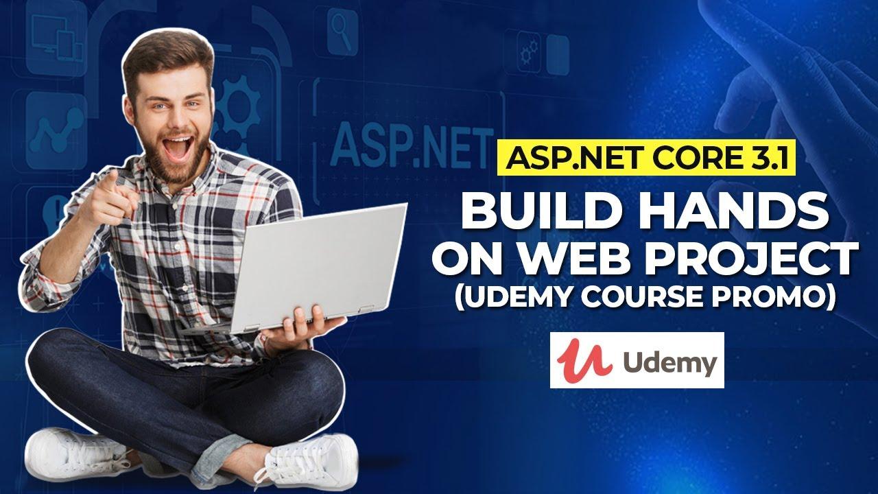 ASP NET Core 3.1 - Build Hands On Web Projects [Udemy Course Promo]