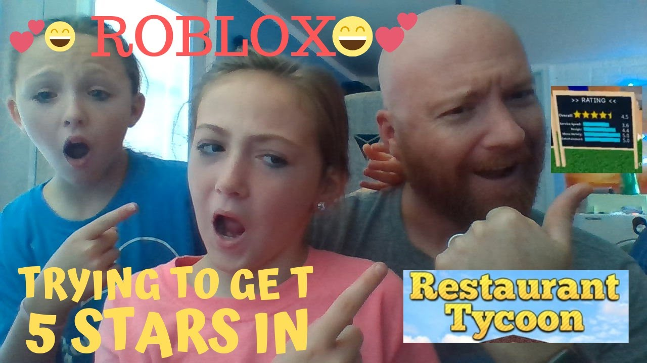 Download Trying to get 5 stars in Restaurant Tycoon on Roblox w/my daughters!