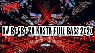 Download DJ BERBEZA KASTA FULL BASS 2020