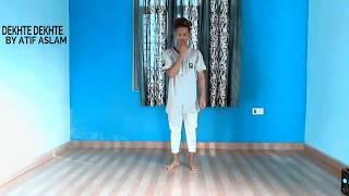 DEKHTE DEKHTE || ATIF ASLAM || DANCE COVER || BY RAHUL BHOJ