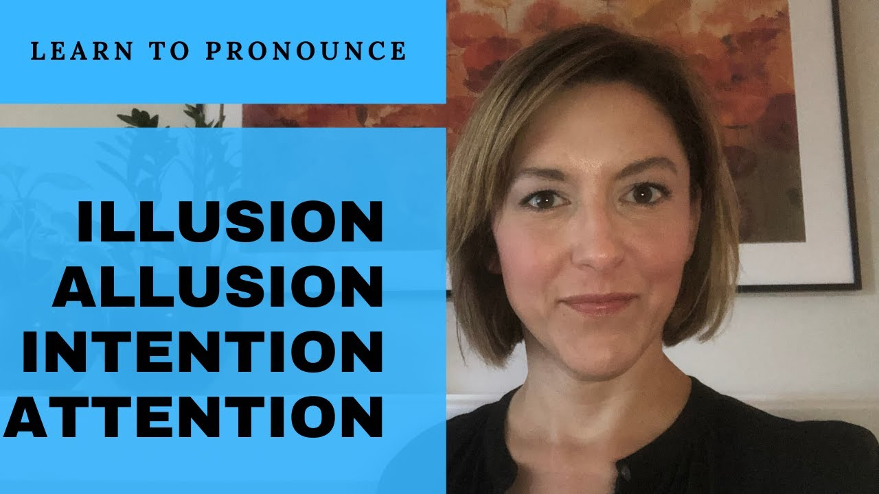 How to Pronounce ILLUSION ALLUSION INTENSION ATTENTION - English