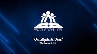 Escola Bíblica   Onisciência de Deus Hebreus 4.13   Pr. Felipe Abreu