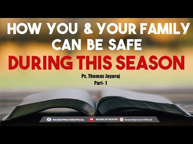 How You & Your Family Can Be Safe During This Season| House Of Prayer | Ps Thomas Jayaraj
