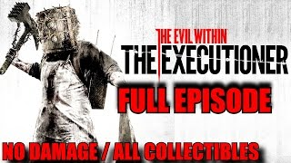 The Evil Within The Executioner Walkthrough - No Damage/All Collectibles - No Commentary