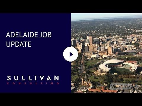 ADELAIDE JOB UPDATE