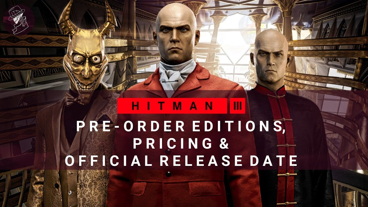 Hitman 3 Update Pre Orders Editions Pricing Official Release Date