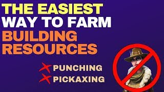 The Easiest Way to Farm Building Resources in Fortnite Save the World