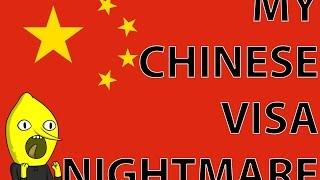 My Chinese Visa Nightmare!