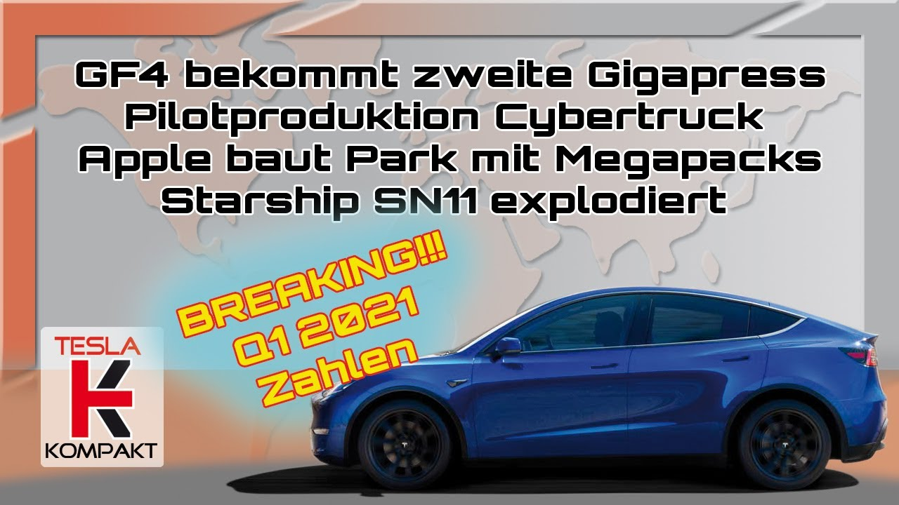 Rekord Q1 2021 / Endspurt GF4 / Cybertruck Pilotanlage / Apple verheimlicht Tesla / Mission Starship
