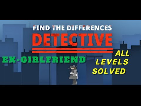 Ex-girlfriend | Find The Differences: The Detective | Solutions for all levels | 1 - 10