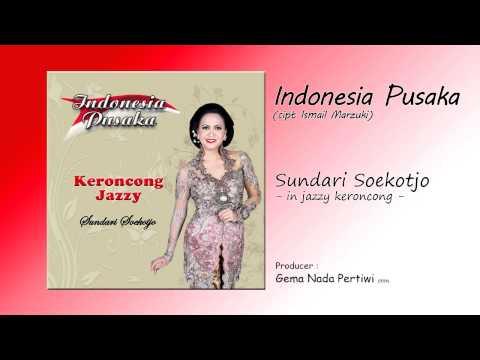 Indonesia Pusaka - Sundari Soekotjo (in jazzy keroncong)