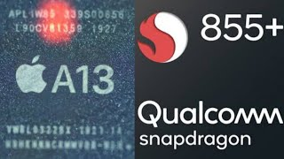 Apple A13 Bionic vs Qualcomm Snapdragon 855+ – Exactly how close is Qualcomm?