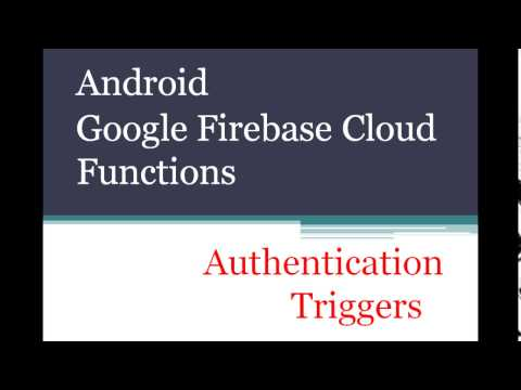 Android Google Firebase Cloud Functions Authentication Triggers