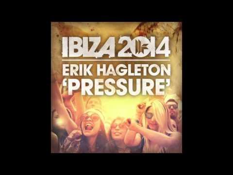 Erik Hagleton - Pressure (Original Mix)