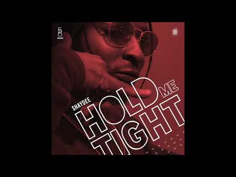 Shaydee - Hold Me Tight