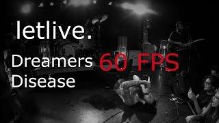 letlive.- Dreamers Disease LIVE 2015  HD (60FPS)