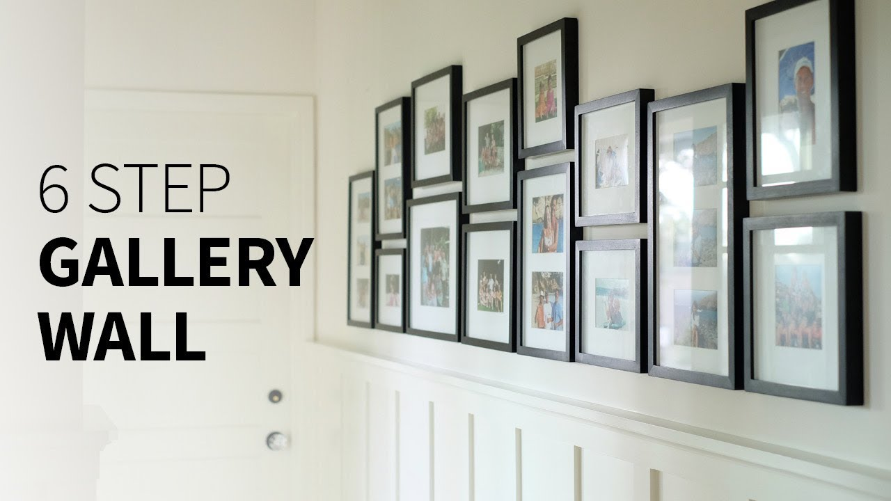 How To Create A Gallery Wall In 6 Steps Youtube