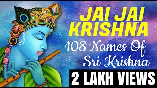 JAI JAI KRISHNA - 108 Names of Krishna - Lyrics with Meanings