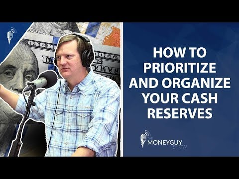 How to Prioritize and Organize Your Cash Reserves